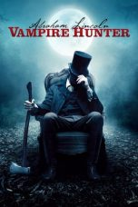 Nonton film Abraham Lincoln: Vampire Hunter dan download HD sub indo