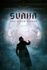 Nonton film Svaha: The Sixth Finger subtittle indonesia lk21
