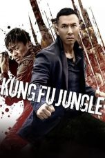 Nonton film Kung Fu Jungle sub indo