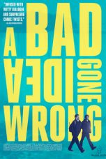 film A Bad Idea Gone Wrong sub indo lk21
